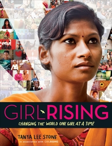 Girl Rising: Changing the World One Girl at a Time, Stone, Tanya Lee