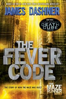 The Fever Code (Maze Runner, Book Five; Prequel), Dashner, James