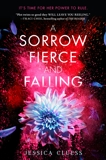 A Sorrow Fierce and Falling (Kingdom on Fire, Book Three), Cluess, Jessica
