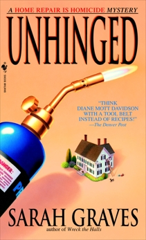 Unhinged: A Home Repair Is Homicide Mystery, Graves, Sarah