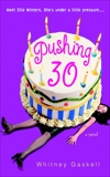 Pushing 30, Gaskell, Whitney