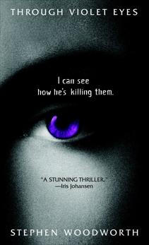 Through Violet Eyes: A Novel, Woodworth, Stephen