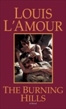 The Burning Hills: A Novel, L'Amour, Louis