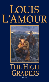 The High Graders: A Novel, L'Amour, Louis