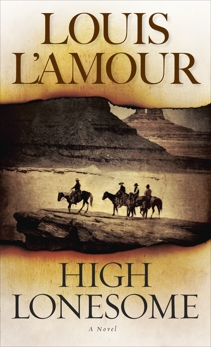 High Lonesome: A Novel, L'Amour, Louis
