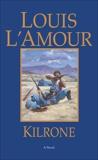 Kilrone: A Novel, L'Amour, Louis