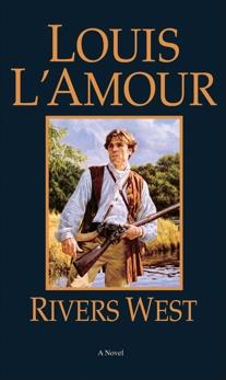 Rivers West: A Novel, L'Amour, Louis