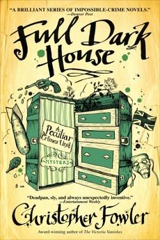 Full Dark House: A Peculiar Crimes Unit Mystery, Fowler, Christopher