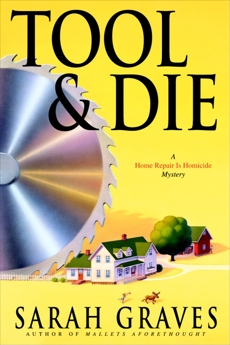 Tool & Die: A Home Repair is Homicide Mystery, Graves, Sarah