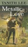 Metallic Love, Lee, Tanith