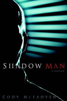 Shadow Man, McFadyen, Cody