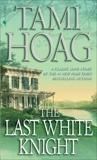 The Last White Knight, Hoag, Tami