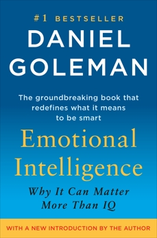 Emotional Intelligence: Why It Can Matter More Than IQ, Goleman, Daniel