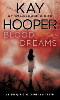 Blood Dreams: A Bishop/Special Crimes Unit Novel, Hooper, Kay