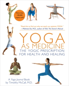 Yoga as Medicine: The Yogic Prescription for Health and Healing, McCall, Timothy