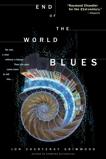 End of the World Blues: A Novel, Grimwood, Jon Courtenay