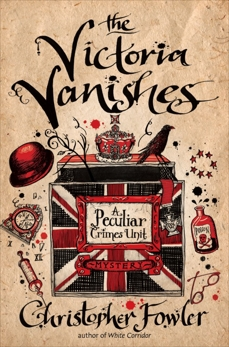The Victoria Vanishes: A Peculiar Crimes Unit Mystery, Fowler, Christopher