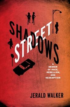 Street Shadows: A Memoir of Race, Rebellion, and Redemption, Walker, Jerald