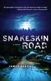 Snakeskin Road: A Novel, Braziel, James