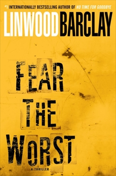 Fear the Worst: A Thriller, Barclay, Linwood