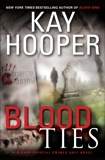 Blood Ties: A Bishop/Special Crimes Unit Novel, Hooper, Kay