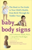 Baby Body Signs: The Head-to-Toe Guide to Your Child's Health, from Birth Through the Toddler Years, Liebmann-Smith, Joan & Egan, Jacqueline