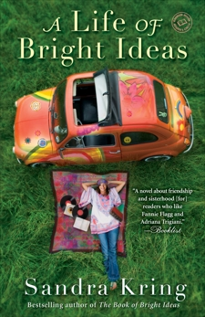 A Life of Bright Ideas: A Novel, Kring, Sandra