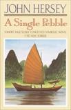 A Single Pebble, Hersey, John