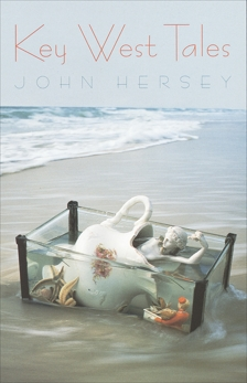Key West Tales: Stories, Hersey, John