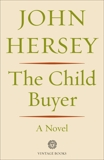 The Child Buyer: A Novel, Hersey, John