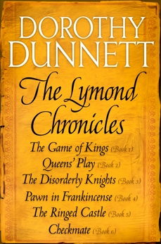 The Lymond Chronicles Complete Box Set: The Game of Kings, Queens' Play, The Disorderly Knights, Pawn in Frankincense, The Ringed Castle, Checkmate, Dunnett, Dorothy