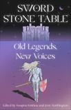 Sword Stone Table: Old Legends, New Voices, Krishna, Swapna & Northington, Jenn