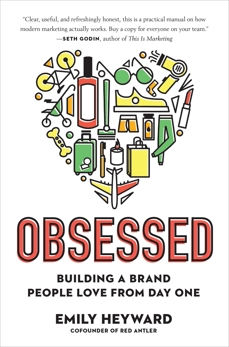 Obsessed: Building a Brand People Love from Day One, Heyward, Emily