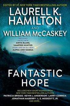 Fantastic Hope, Briggs, Patricia & Hamilton, Laurell K.