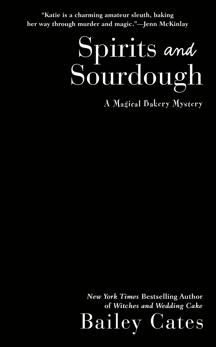 Spirits and Sourdough, Cates, Bailey