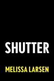 Shutter, Larsen, Melissa
