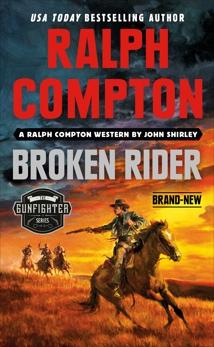 Ralph Compton Broken Rider, Compton, Ralph & Shirley, John