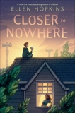 Closer to Nowhere, Hopkins, Ellen