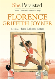 She Persisted: Florence Griffith Joyner, Williams-Garcia, Rita & Clinton, Chelsea