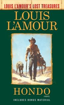 Hondo (Louis L'Amour's Lost Treasures): A Novel, L'Amour, Louis