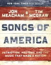 Songs of America: Patriotism, Protest, and the Music That Made a Nation, Meacham, Jon & McGraw, Tim