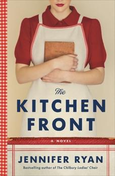 The Kitchen Front: A Novel, Ryan, Jennifer