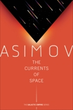 The Currents of Space, Asimov, Isaac