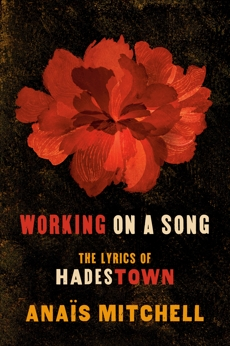 Working on a Song: The Lyrics of HADESTOWN, Mitchell, Anaïs