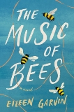 The Music of Bees: A Novel, Garvin, Eileen