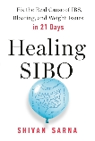 Healing SIBO: Fix the Real Cause of IBS, Bloating, and Weight Issues in 21 Days, Sarna, Shivan