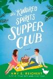 The Kindred Spirits Supper Club, Reichert, Amy E.