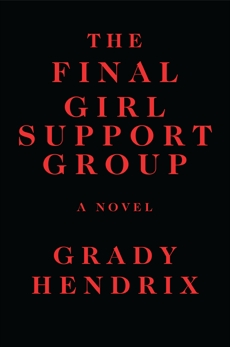 The Final Girl Support Group, Hendrix, Grady