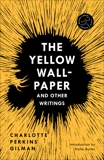 The Yellow Wall-Paper and Other Writings, Gilman, Charlotte Perkins