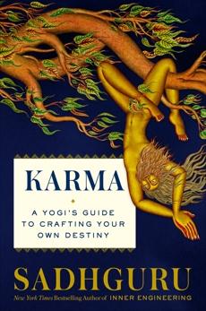 Karma: A Yogi's Guide to Crafting Your Destiny, Sadhguru